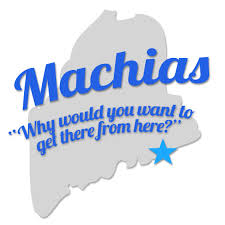 Machias sign with slogan